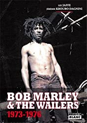 Bob Marley and the Wailers : 1973-1976