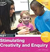 Stimulating Creativity and Enquiry (Key Issues)