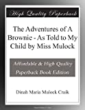 img - for The Adventures of A Brownie - As Told to My Child by Miss Mulock book / textbook / text book