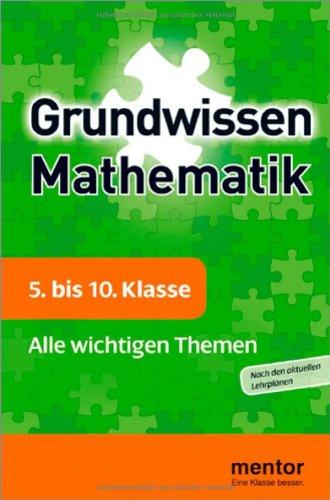 mentor Grundwissen: Mathematik 5. bis  10. Klasse: Alle wichtigen Themen