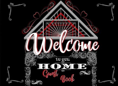 3b4bd07ca9350 Welcome to Our Home Guest Book: Guest Book for Living Room or Guest Book  for Vacation Home Rental, Guest Book for Home, Black & Red
