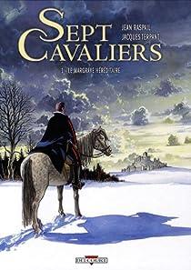 Sept Cavaliers, tome 1 : Le Margrave héréditaire par Terpant
