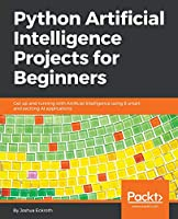 Python Artificial Intelligence Projects for Beginners Front Cover