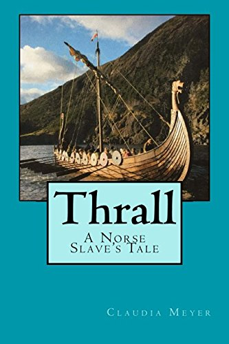 Thrall: A Norse Slave's Tale by CreateSpace Independent Publishing Platform
