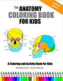 The Anatomy Coloring Book For Kids: A Coloring