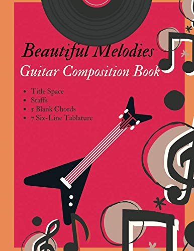 - Beautiful Melodies Guitar Composition Book: Blank Chords, Staffs And Title Space, Country Cowboy, Music And Song Composition, 8.5