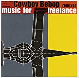 Seatbelts - Cowboy Bebop Remixes 'Music For Freelance' [Japan CD] VTCL-60331