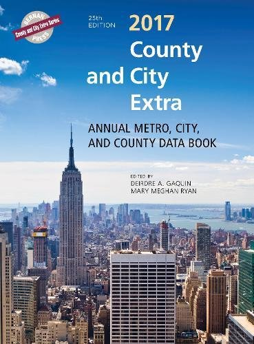 County and City Extra 2017: Annual Metro, City, and County Databook (County and City Extra Series)