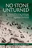 img - for No Stone Unturned: A History of Farming, Landscape and Environment in the Scottish Highlands and Islands book / textbook / text book