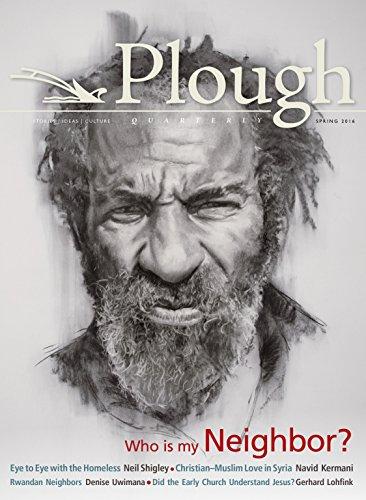 Plough Quarterly No. 8: Who Is My Neighbor