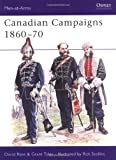 Canadian Campaigns 1860-70, Rene Chartrand, 1855322269
