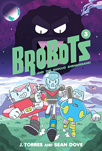 BroBots andtheShoujoShenanigans!