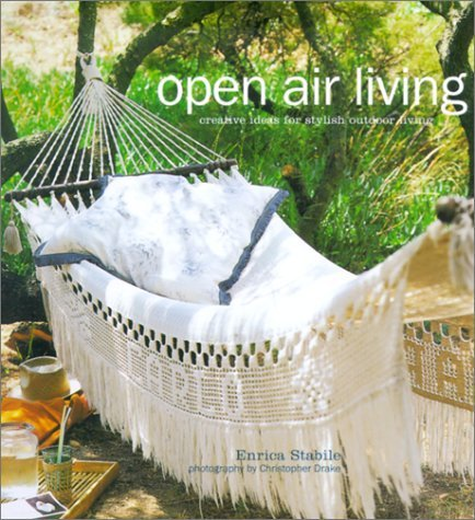 Open Air Living: Creative Ideas for Stylish Outdoor Living by Enrica;Drake, Christopher;Berkeley, Alice Stabile (2001-05-04)