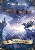 Elbenkinder, Band 03: Der Zauber der Elben