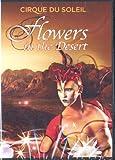 Cirque Du Soleil Flowers in the Desert DVD