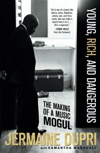 Young, Rich, and Dangerous: The Making of a Music Mogul