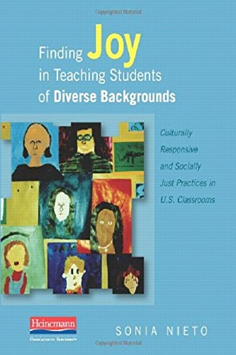 Finding Joy in Teaching Students of Diverse Backgrounds: Culturally Responsive and Socially Just Practices in U.S. Classrooms