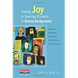 Finding Joy in Teaching Students of Diverse Backgrounds: Culturally Responsive and Socially Just Practices in...