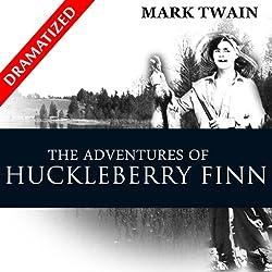 The Adventures of Huckleberry Finn (Dramatized)