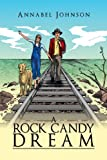 A Rock Candy Dream, Annabel Johnson, 1438942346