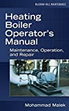 Heating Boiler Operator's  Manual: Maintenance, Operation, and Repair: Maintenance, Operation, and Repair