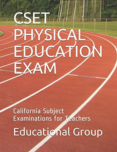 CSET PHYSICAL EDUCATION EXAM: California Subject Examinations for Teachers
