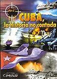 Cuba, la Historia No Contada