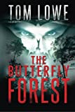The Butterfly Forest, Tom Lowe, 1466338342
