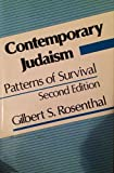 Contemporary Judaism : Patterns of Survival, Rosenthal, Gilbert S., 0898852609