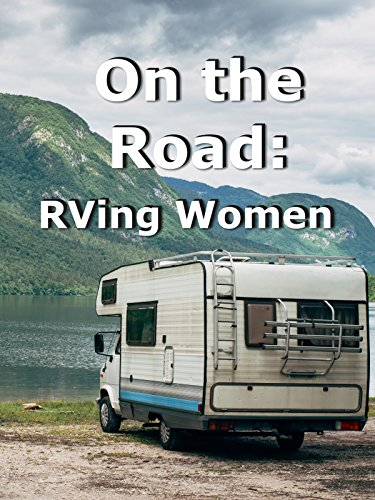 On the Road: RVing Women ()