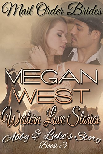 Mail Order Bride: A Clean Western COWBOY Romance - WESTERN LOVE STORIES  Book 3 (