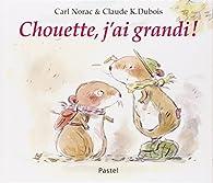 Chouette, j'ai grandi ! par Carl Norac