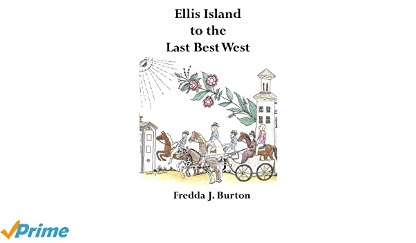 Ellis Island to the Last Best West