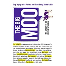 The Big Moo: Stop Trying to Be Perfect and Start Being Remarkable Audiobook by Seth Godin, The Group of 33 Narrated by Seth Godin