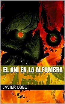 EL ONI EN LA ALFOMBRA (Spanish Edition) by [Lobo, Javier]