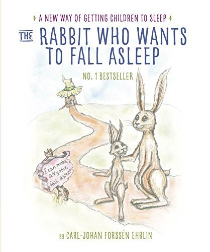 The Rabbit Who Wants to Fall Asleep: A New Way of Getting Children to Sleep by Carl-Johan Forss??n Ehrlin (2015-11-05)