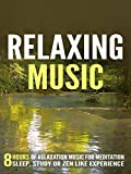 Relaxing Music: 8 Hours of Relaxation Music for Meditation, Sleep, Study or Zen Like Experience
