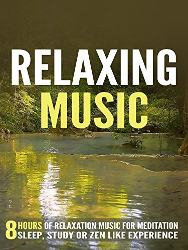 Relaxing-Music-8-Hours-of-Relaxation-Music-for-Meditation-Sleep-Study-or-Zen-Like-Experience