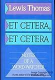 Et Cetera, Et Cetera: Notes of a Word-Watcher Hardcover October, 1990