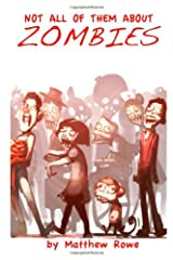 Not All Of Them About Zombies Paperback