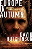 Europe in Autumn, Dave Hutchinson, 1781081948