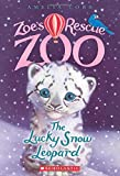 Lucky Snow Leopard (Zoe's Rescue Zoo #4)