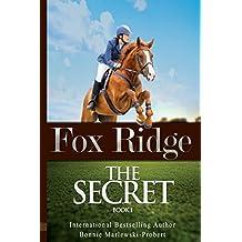 Fox Ridge, Book 1: THE SECRET, Book 1 (Volume 1)