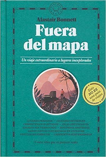 Fuera del mapa: Amazon.es: Alastair Bonnett, Chubasco, Ignasi Font, Javier Calvo: Libros