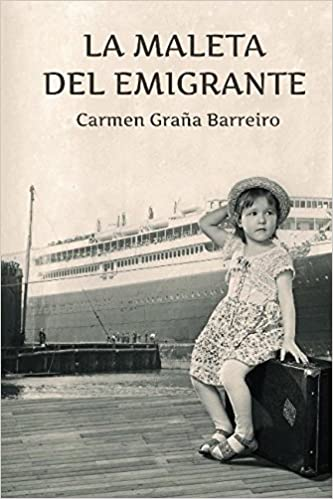 La maleta del emigrante (Spanish Edition): Carmen Graña Barreiro: 9781537418131: Amazon.com: Books