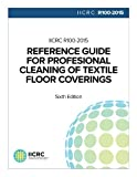 IICRC R100 REFERENCE FOR PROFESSIONAL CLEANING OF TEXTILE FLOOR COVERINGS