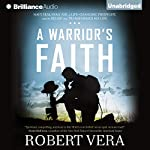 A Warrior's Faith: Navy SEAL Ryan Job, a Life-Changing Firefight, and the Belief That Transformed His Life | Robert Vera