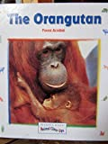 img - for The Orangutan, Forest Acrobat (Reader's Digest Animal Close-Ups) book / textbook / text book