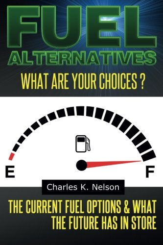 Download Fuel Alternatives: The current fuel options & what the future has in store ebook