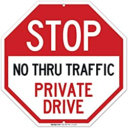 Private Drive Sign, No Thru Traffic Sign, 12x12 Rust Free Aluminum, Long Lasting Weather/Fade Resistant, Easy Mounting, Indoor/Outdoor Use, Made in USA